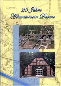 Festschrift zum 25- jährigen Jubiläum des Heimatvereins Darme